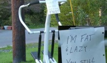 "Picture Of The Day: ""I'm Fat and Lazy"""