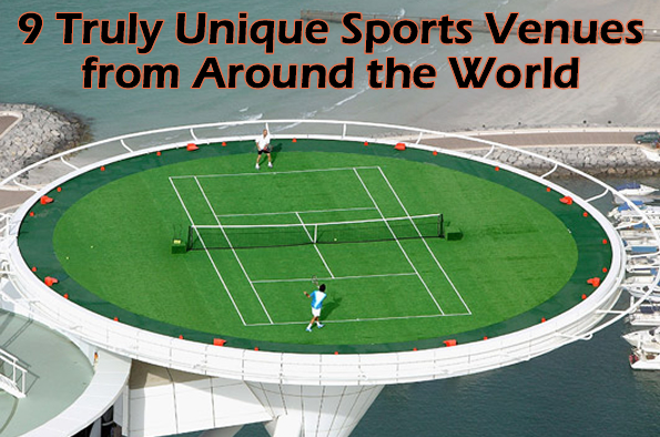 9 Truly Unique Sports Venues from Around the World