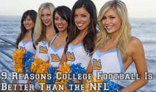 9 Reasons College Football Is Better Than the NFL