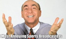 9 Most Annoying Sports Broadcasters