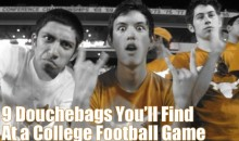 9 Douchebags You'll Find At a College Football Game