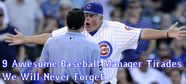 9 Awesome Baseball Manager Freak Outs/Tirades