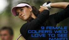 9 Female Golfers We'd Love to See Naked
