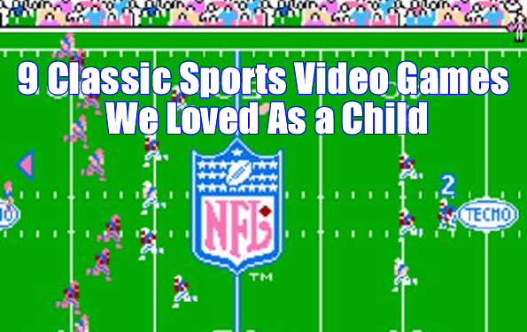 9 Classic Sports Video Games We LovedAs a Child