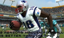 9 Reasons Madden Football is Better Than the NFL