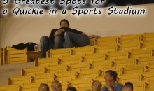 9 Greatest Spots for a Quickie in a Sports Stadium