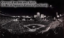 Cross 'Em Off the List: 11 Best Sports Cities (To Visit)