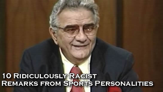 10 ridiculously racist remarks from sports personalities