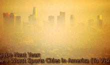 Maybe Next Year: The 9 Worst Sports Cities in America (To Visit)