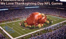 9 Reasons Why We Love Thanksgiving Day NFL Games