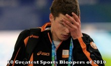 10 Greatest Sports Bloopers of 2010