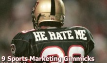 9 Sports Marketing Gimmicks We'd Like to Forget