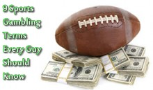9 Sports Gambling Terms Every Guy Should Know