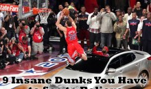 9 Insane Dunks You Have to See to Believe (Videos)