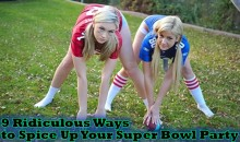 9 Ridiculous Ways to Spice Up Your Super Bowl Party