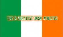 The 9 Greatest Irish Athletes
