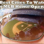 9 Best Cities To Watch An MLB Home Opener