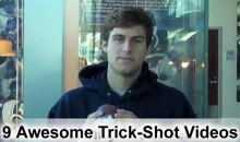 9 Awesome Trick-Shot Videos
