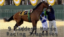 9 Saddest Horse Racing Tragedies