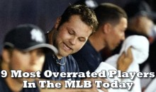 9 Most Overrated Players In the MLB Today