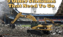 9 Older Stadiums That Need To Go