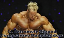 11 Extremely Ripped Competitive Bodybuilders