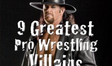 9 Greatest Pro Wrestling Villains