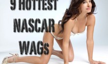 9 Hottest NASCAR WAGs