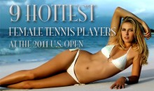 9 Hottest Female Tennis Players At The 2011 U.S. Open