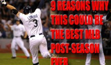 9 Reasons Why This Could Be The Best MLB Post-Season Ever