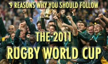 9 Reasons Why You Should Follow The 2011 Rugby World Cup