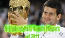 9 Highest-Paid Tennis Players of 2011