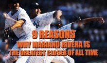 9 Reasons Why Mariano Rivera Is The Greatest Closer Of All Time