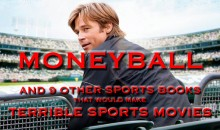 Moneyball And 9 Other Sports Books That Would Make Terrible Sports Movies