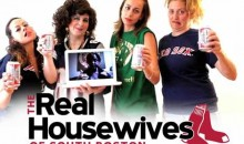 """The Real Housewives Of South Boston"" Is A Must-See (Video)"