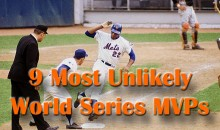 9 Most Unlikely World Series MVPs