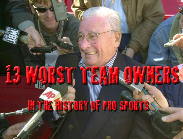 worst team owners in history of pro sports