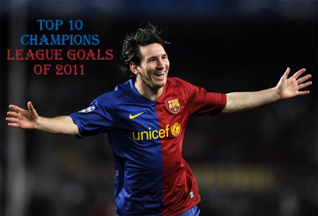 Top10BestChampionsLeagueGoalsof2011