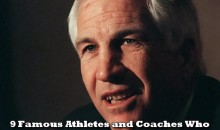 9 Famous Athletes and Coaches Who Are More Detested Than Jerry Sandusky