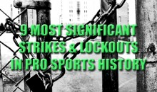 9 Most Significant Strikes And Lockouts In Pro Sports History