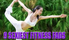 9 Sexiest Fitness Fads