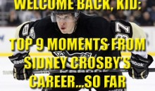 Welcome Back, Kid: Top 9 Moments From Sidney Crosby's Career…So Far