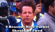 9 Reasons Norv Turner Should Be Fired