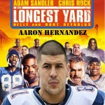 The Longest Yard 3 aaron hernandez