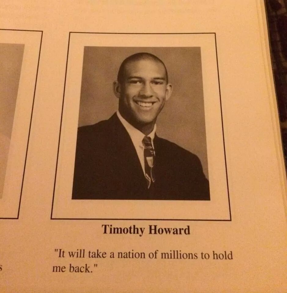 Tim Howard Yearbook Quote