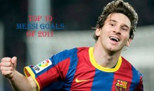 Top 10 Best Messi Goals of 2011 (Videos)
