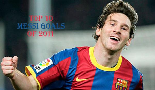 Top10BestMessiGoalsof2011