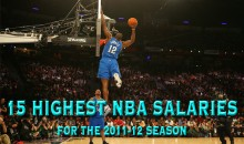 15 Highest NBA Salaries For The 2011-12 Season