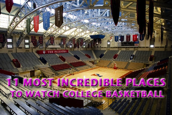 most incredible places to watch college basketball