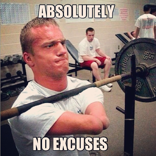 Absolutely No Excuses…